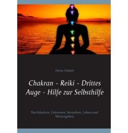 Chakran - Reiki - Drittes Auge . Hilfe zur Selbsthilfe