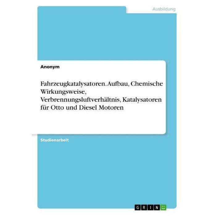 Fahrzeugkatalysatoren Aufbau Chemische Wirkungsweise Verbrennungsluftverhältnis Katalysatoren Für Otto Und Diesel Motoren